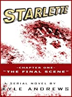 "Starlette: Chapter One, ""The Final Scene"""