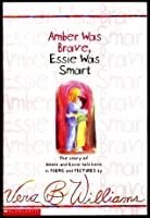Amber Was Brave, Essie Was Smart:  The Story Of Amber And Essie Told Here In Poems And Pictures