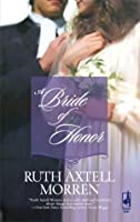 A Bride Of Honor (Steeple Hill Historical Romance)