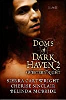 Doms of Dark Haven 2: Western Night (Mountain Masters & Dark Haven, #2.5)