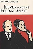 Jeeves and the Feudal Spirit (Jeeves, #11)
