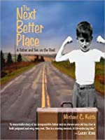 The Next Better Place: A Father and Son on the Road
