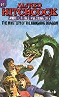 The Mystery of the Coughing Dragon (Alfred Hitchcock and The Three Investigators, #14)