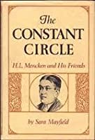 The Constant Circle: H. L. Mencken and His Friends