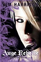 Ange Rebelle (Madison Avery, #3)