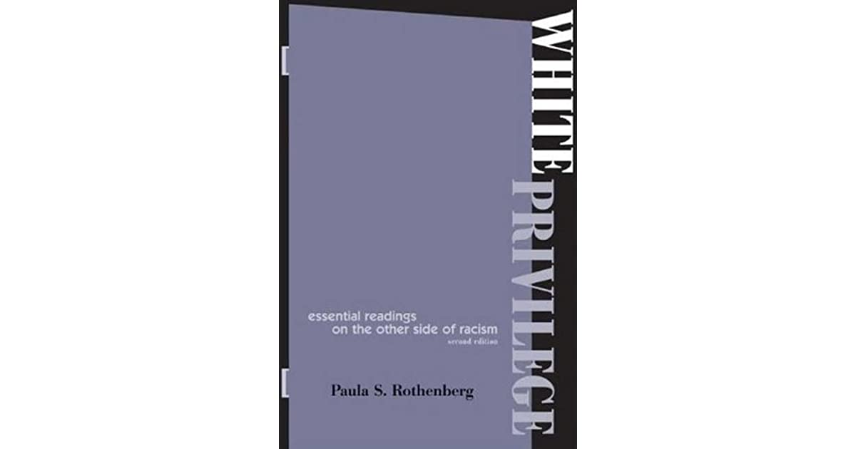 paula s rothenberg Rothenberg, paula s,eds white privilege: essential readings on the other side of racism new york : worth publishers, 2012 print these citations may not conform precisely to your selected citation style please use this display as a guideline and modify as needed pt 1 the matter of whiteness .