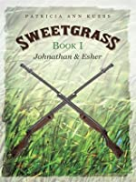 Sweetgrass: Book I: Johnathan and Esher