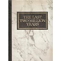 The Last Two Million Years: Reader's Digest History Of Man