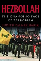 Hezbollah: The Changing Face of Terrorism