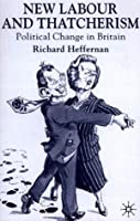 New Labour and Thatcherism: Political Change in Britain