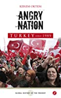 Turkey since 1989: Angry Nation
