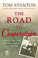 The Road to Cooperstown: A Father, Two Sons, and the Journey of a Lifetime