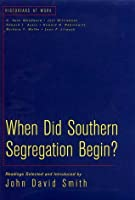 When Did Southern Segregation Begin? (Historians at Work (Palgrave (Firm)).)