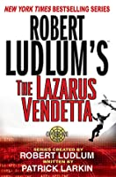 Robert Ludlum's The Lazarus Vendetta (Covert-One, #5)