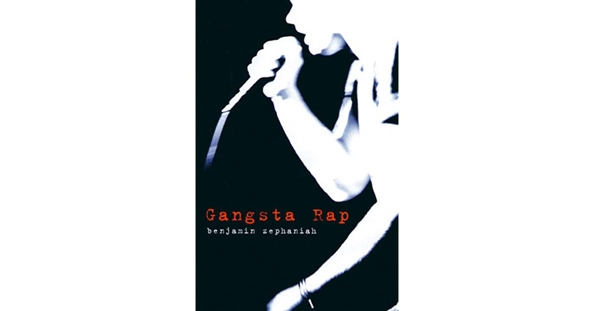 gangsta rap violence benjamin zephaniah The novel is based on the violent underworld of rap music, and closely follows  the real life story of the rap  gangsta rap by benjamin zephaniah lesson 1.