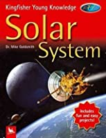 Solar System (Kingfisher Young Knowledge)