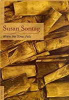 where the stress falls essays by susan sontag  reviews  where the stress falls essays