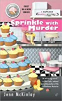Sprinkle with Murder (A Cupcake Bakery Mystery, #1)