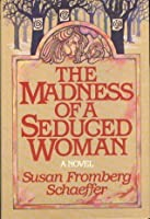 The Madness of a Seduced Woman