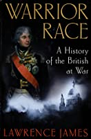 Warrior Race: A History of the British at War