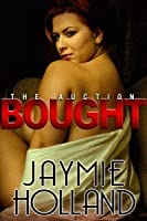 Bought (The Auction, #2)