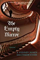 The Empty Mirror: A Viennese Mystery