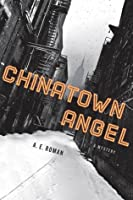 Chinatown Angel: A Mystery