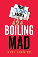 Boiling Mad: Inside Tea Party America