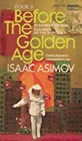 Before the Golden Age, Book 3