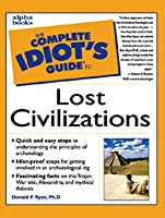 The Complete Idiot's Guide to Lost Civilization