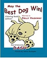 May the Best Dog Win Coloring Book Edition