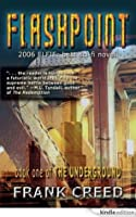 Flashpoint: Book One of the UNDERGROUND