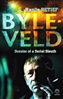 Byleveld: Dossier of a Serial Sleuth (Kindle Edition)