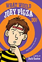 What Would Joey Do? (Joey Pigza Books #3)