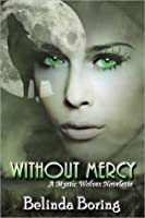 Without Mercy (Mystic Wolves #1A)