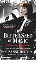 The Bitter Seed of Magic (Spellcrackers.com #3)
