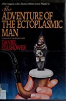The Adventures of the Ectoplasmic Man