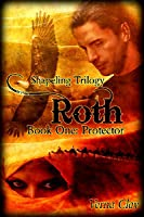 Roth: Protector (Shapeling, #1)