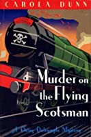 Murder on the Flying Scotsman (Daisy Dalrymple, #4)