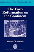 The Early Reformation on the Continent: Oxford History of the Christian Church
