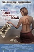By Her Hand, She Draws You Down: The Official Movie Companion