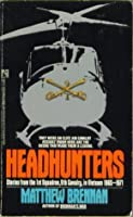 Headhunters: Stories from the 1st Squadron, 9th Cavalry, in Vietnam 1965-1971