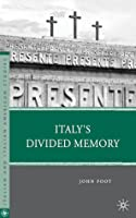 Italy's Divided Memory (Italian and Italian American Studies)