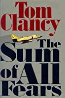 The Sum of All Fears (Jack Ryan Universe, #7)