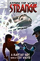 Keeping the World Strange: A Planetary Guide (Sequart Journal #9)