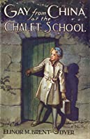 Gay From China at the Chalet School (The Chalet School, #18)