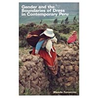 Gender and the Boundaries of Dress in Contemporary Peru: Gender, Clothing, and Representation in Contemporary Peru