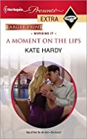 A Moment on the Lips (Harlequin Presents Extra)