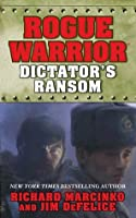 Dictator's Ransom (Rogue Warrior, #13)