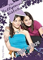 Caught on Tape (Hollywood Sisters Series)